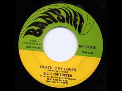 Billy Joe Tucker - Death Is My Lover