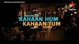Kahaan Hum Kahaan Tum | Making of Promo