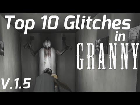 Top 10 Best Glitches In Granny(Version:1.5)