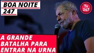 Baixar Boa Noite 247 - Mobilização em Brasília defende o registro de Lula