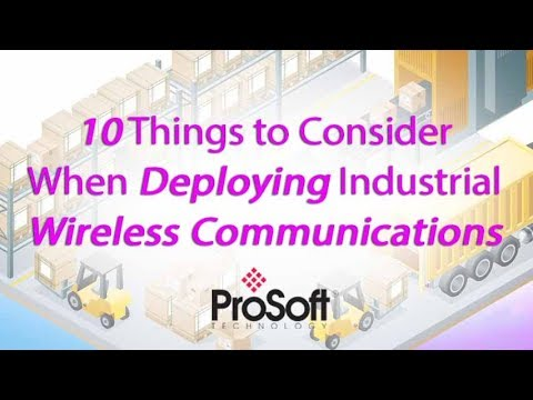 10 Things to Consider When Deploying Industrial Wireless Communications