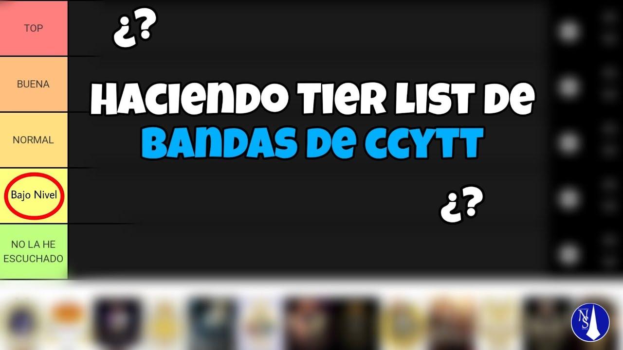 Haciendo TIER LIST de BANDAS de CCYTT | ElNazareno Sevilla