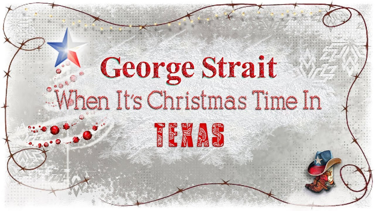 George Strait - When It\'s Christmas Time In Texas (Lyric Video ...