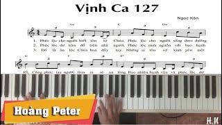 Hướng dẫn đệm piano: Vịnh Ca 127 - #Ngọc Kôn - Hoàng Peter