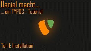 ... ein Typo3 Tutorial - Installation [001]