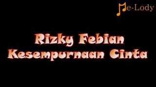 Rizky Febian - Kesempurnaan Cinta (Lagu Karaoke Lirik Tanpa Vokal) by Me-Lody App