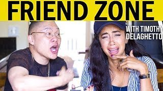 The Ultimate Friend Zone Advice with Timothy Delaghetto