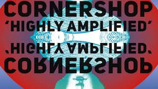 Cornershop Highly Amplified - ample play records
