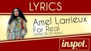 [Lyrics] Amel Larrieux - For Real (IAMNOBODI Remix)