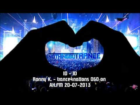 ID - ID (Ronny K. - trance4nations 060 on AH.FM 20-07-2013)