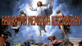 Lagu Rohani Kristen - HADIRATMU MEMBAWA KESEMBUHAN