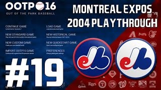 Out of the Park Baseball (OOTP) 16: Montreal Expos 2004 Playthrough [EP19]