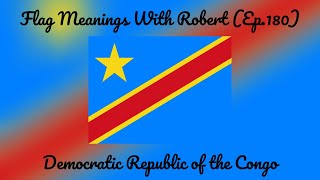 Flag Meanings With Robert (Ep.180): Democratic Republic of the Congo