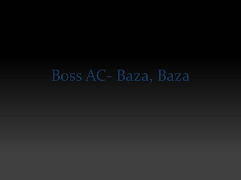 Boss AC- Baza, Baza (lyrics in portuguese)