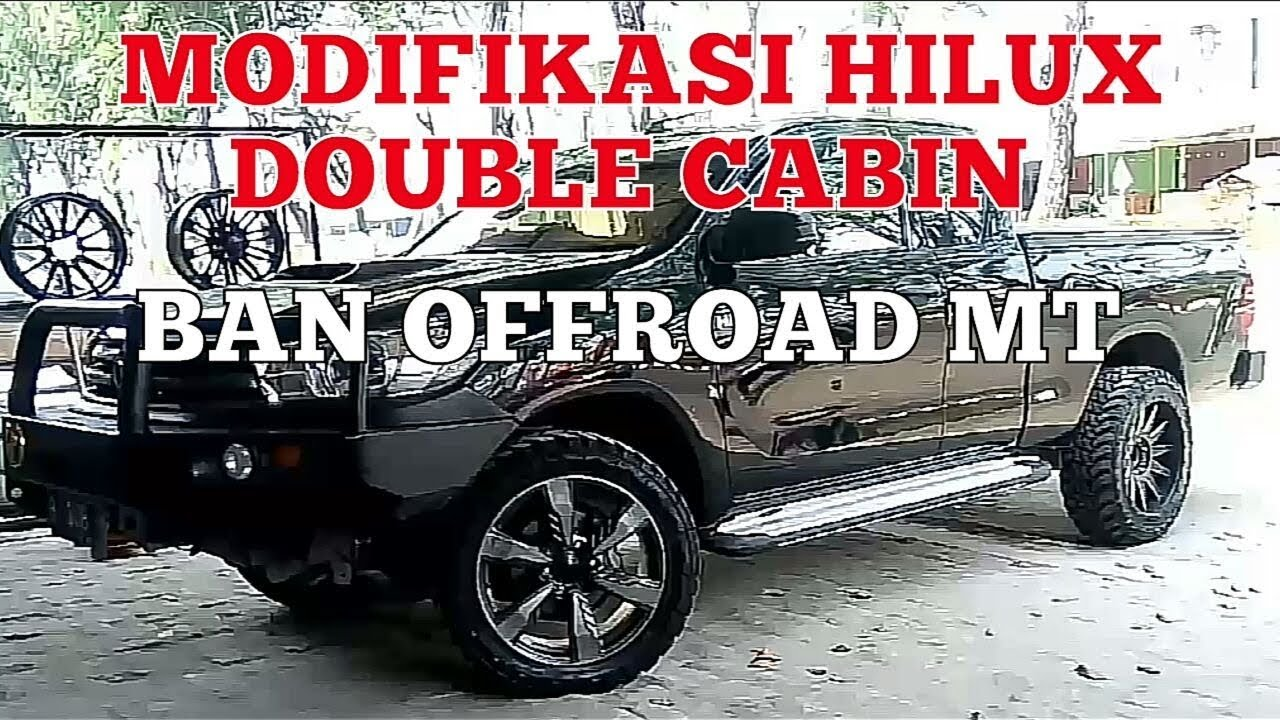 MODIFIKASI HILUX DOUBLE CABIN OFF ROAD BAN MT CANGKUL KASAR YouTube