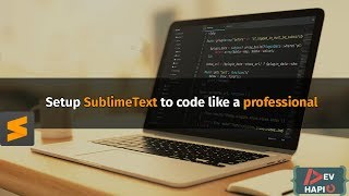 How to setup the amazing text editor SublimeText