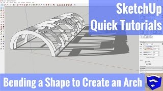 Bending a Shape to Create an Arch in SketchUp