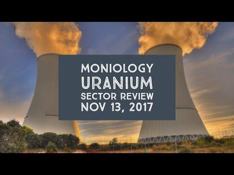 Moniology Uranium Sector Review Nov 13, 2017