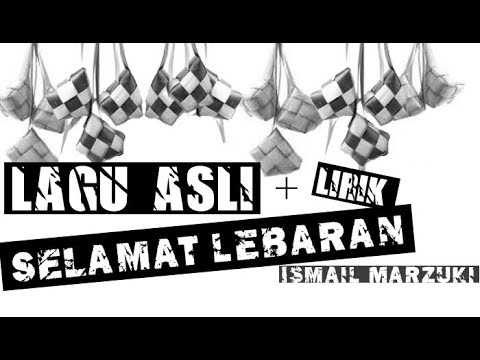 Original Song Selamat Lebaran Ciptaan Ismail Marzuki Lirik Youtube