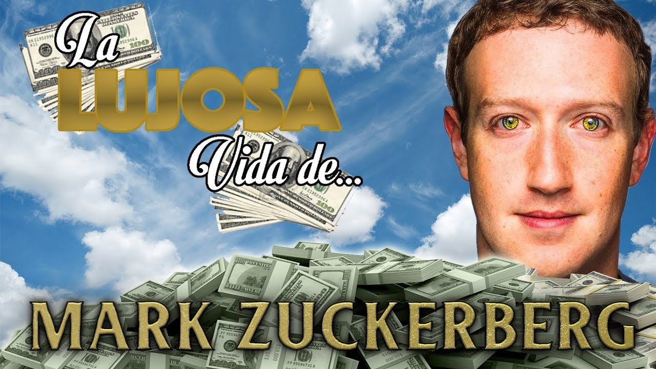 MARK ZUCKERBERG | La Lujosa Vida | FORTUNA | FACEBOOK