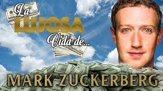 MARK ZUCKERBERG | La Lujosa Vida | FORTUNA | FACEBOOK