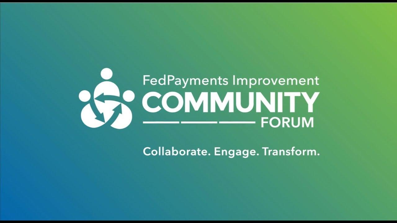 FedPayments Improvement Community Forum -FedPayments Improvement