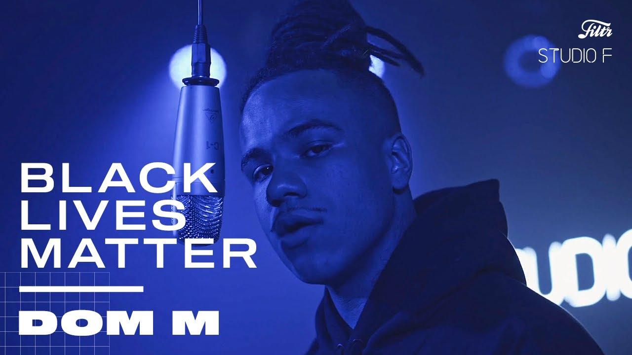 Dom M - Black Lives Matter (Live Performance) | Studio F