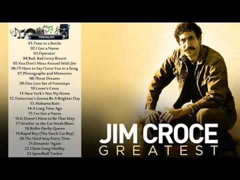 Jim Croce - Jim Croce's GREATEST HITS - THE BEST SONGS OF Jim Croce