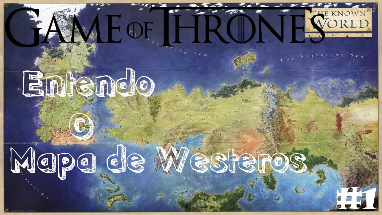 Game Of Thrones Entendendo O Mapa Pt 01 Westeros Youtube