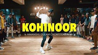 DIVINE - Kohinoor || Himanshu Dulani Dance Choreography