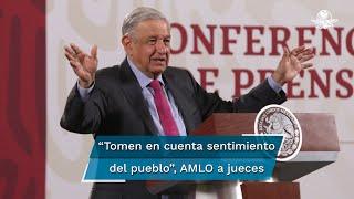 El Presidente Andrés Manuel López Obrador llamó a los ministros de la Suprema Corte de Justicia de la Nación que resuelvan con apego a ley, que no se dejen intimidar y que tomen el cuenta el sentimiento del pueblo