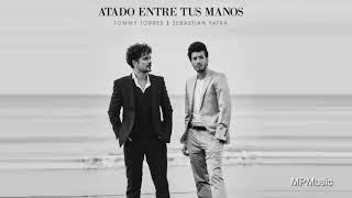 Tommy Torres, Sebastian Yatra - Atado Entre Tus Manos