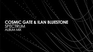 Cosmic Gate & Ilan Bluestone - Spectrum