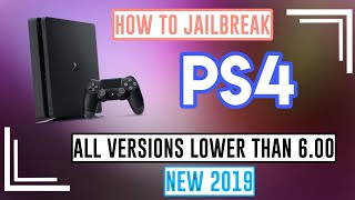 HOW TO JAILBREAK PS4 ALL VERSIONS LOWER THAN 6.00 NEW 2019