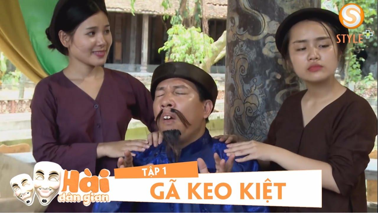 Full  Phim Hài Tết 2020 - GÃ KEO KIỆT | Tập 1