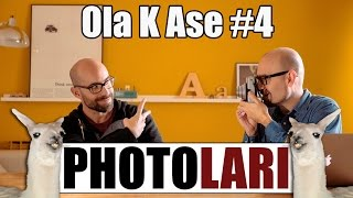 Ola K Ase, Photolari:  Capitulo 4