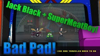 Bad Pad First Look | If Super Meat Boy Was Played By Jack Black!