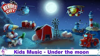 Kids music – Under the Moon – Heroes of the City