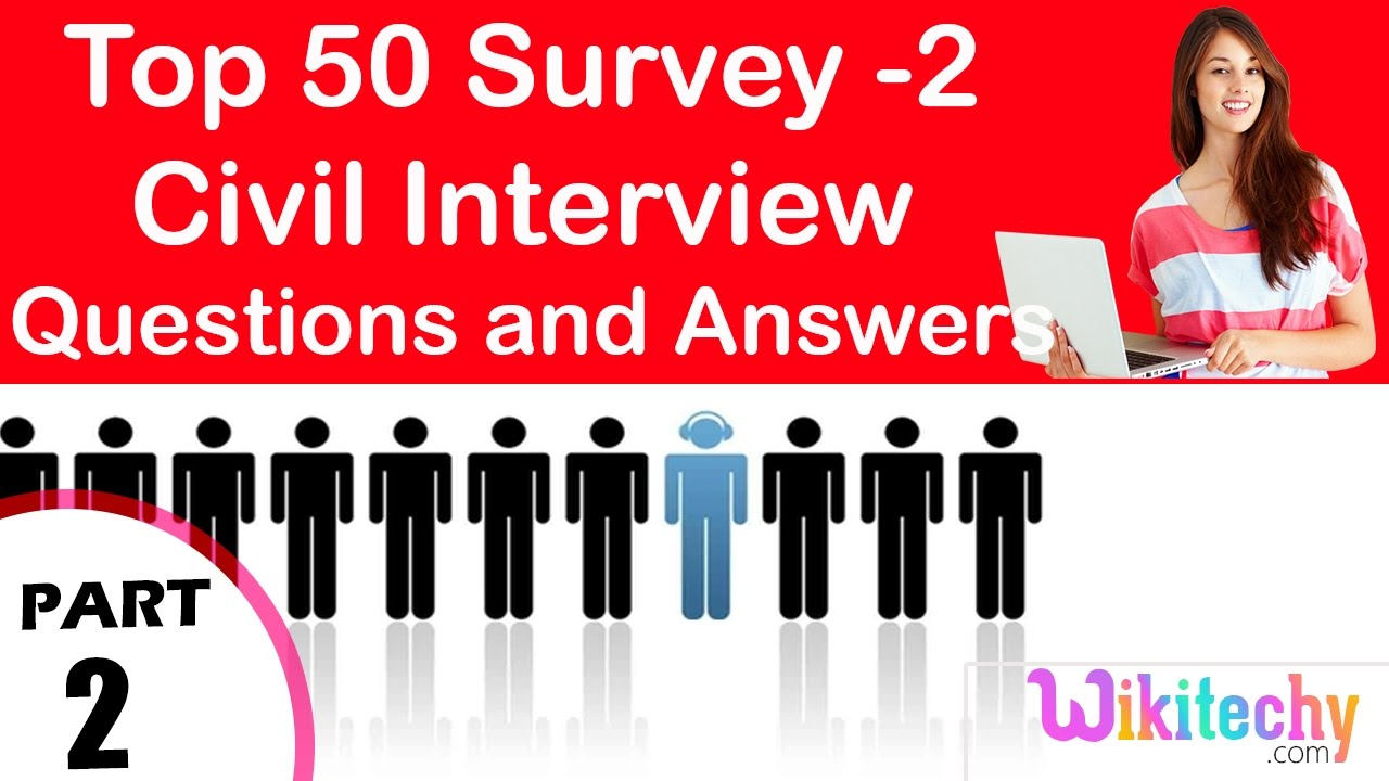 top survey civil technical interview questions and answers top 50 survey 2 civil technical interview questions and answers tutorial for fresher videos