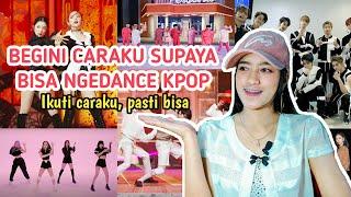 11 TIPS DAN CARA HAFALIN DANCE KPOP DENGAN GAMPANG