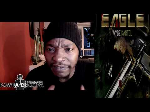 Vybz Kartel   Eagle (21 June 2017) Rawpa Crawpa Review