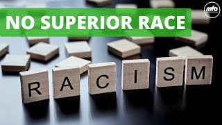 There is no Superior Race | سب انسان برابر ہیں