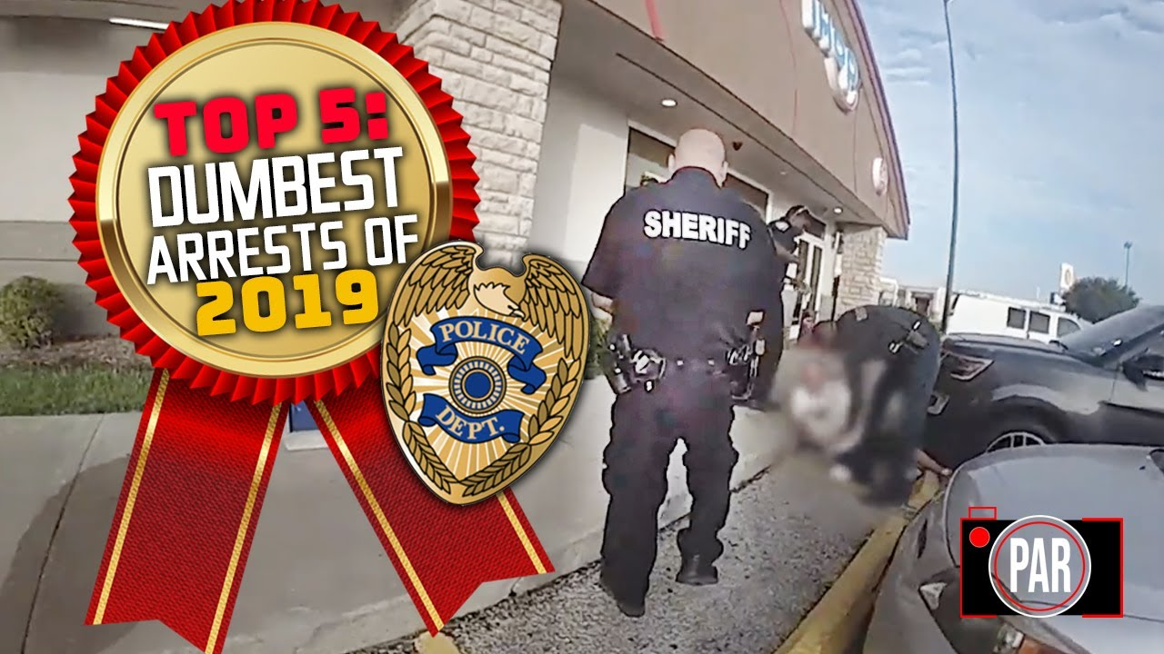 The Top Five Most Ridiculous Arrests of 2019