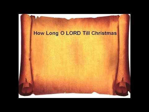 How Long Till Christmas.How Long O Lord Till Christmas Karaoke Style Christ The
