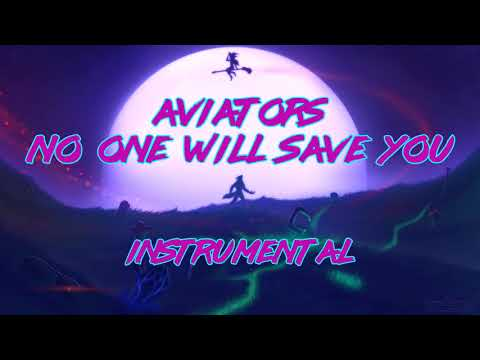 Aviators - No One Will Save You (Instrumental) [Industrial SynthRock]