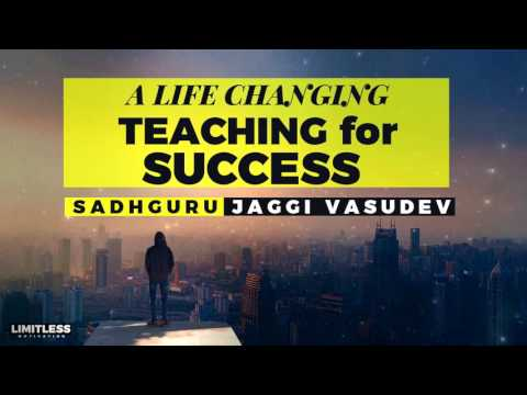 A life changing teaching for Success by Sadhguru Jaggi Vasudev