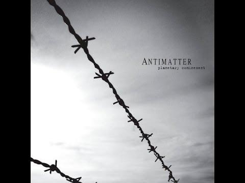 Antimatter - Planetary Confinement (2007) - Full Album