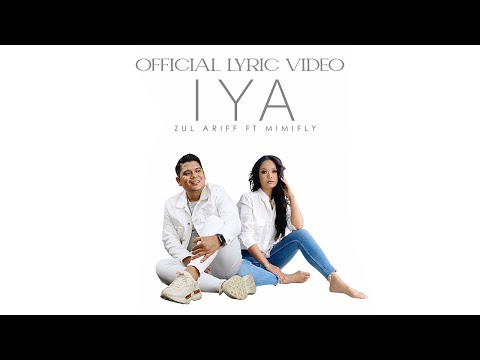 Download Zul Ariff – IYA feat. Mimifly (Official Lyric Video)