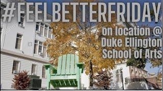 #feelBETTERfridatTheTVShow  on location at Duke Ellington School Of The Arts