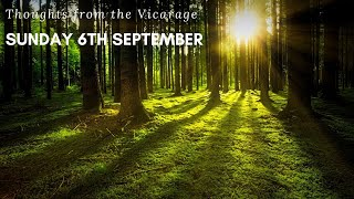 Thoughts from the Vicarage - Sunday 6th September